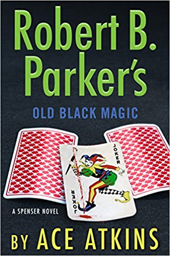 Robert B. Parker's Old Black Magic (Spenser) Hardcover – May 1, 2018