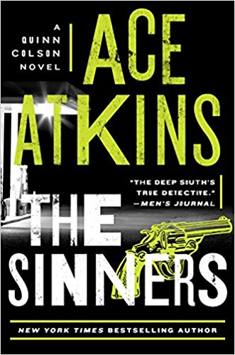 The Sinners (A Quinn Colson Novel) – July 17, 2018